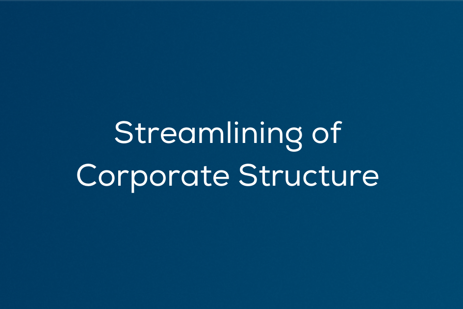 Streamlining of Corporate Structure